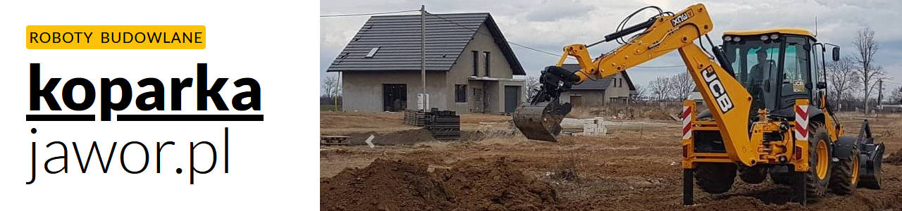 Koparka Jawor - roboty budowlane